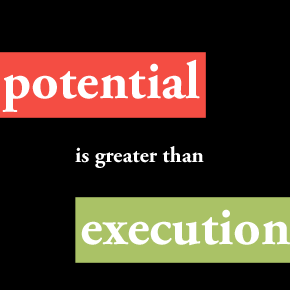 Execution is nothing without Potential