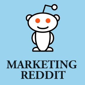 Marketing Reddit: Have an Awesome Product and Tie it to a Fantastic Brand