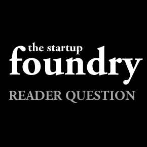 "Weekly reader question: How has your startup ""failed faster""?"
