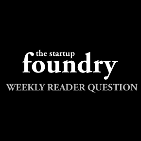 Weekly reader question: How can TSF serve the startup community better?