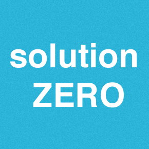 Solution Zero – Don't Over Think Your Startup